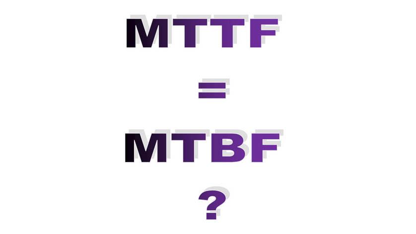 MTTF or MTBF?